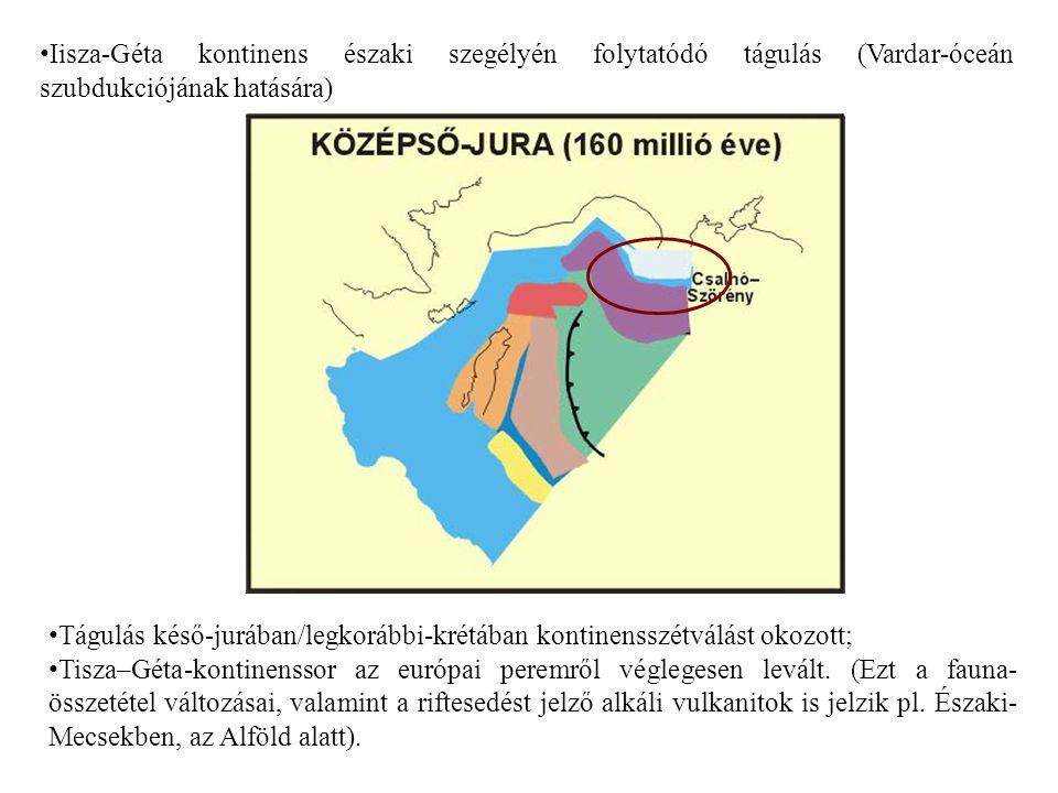 Tágulás késő-jurában/legkorábbi-krétában kontinensszétválást okozott; Tisza–Géta-kontinenssor az európai peremről véglegesen levált. (Ezt a fauna- öss