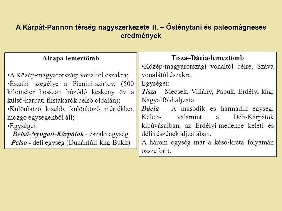 Tágulás késő-jurában/legkorábbi-krétában kontinensszétválást okozott; Tisza–Géta-kontinenssor az európai peremről véglegesen levált.