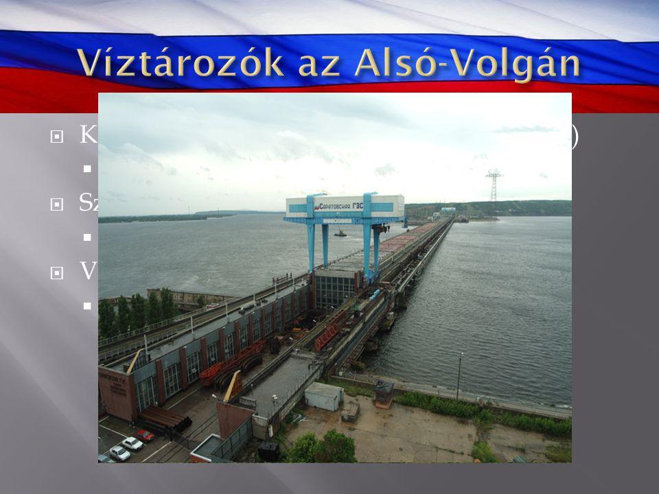  Kuybishev víztározó (Európa legnagyobbja)  6 450 km 2, 58 Mrd m 3  Szaratovi víztározó  1 831 km 2, 12,9 Mrd m 3  Volgográdi víztározó  3 117 k