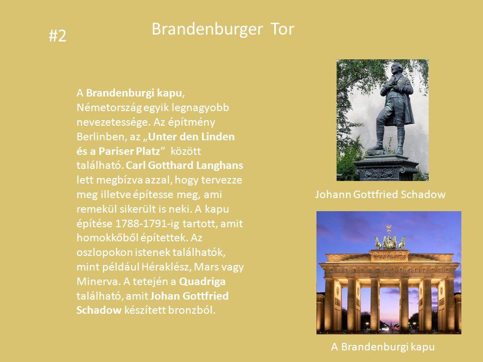 A Brandenburgi kapu Johann Gottfried Schadow A Brandenburgi kapu, Németország egyik legnagyobb nevezetessége.
