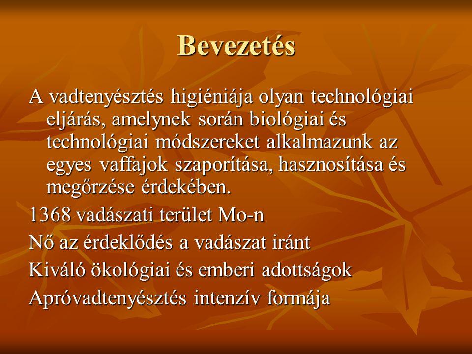 Bevezetés A vadtenyésztés higiéniája olyan technológiai eljárás, amelynek során biológiai és technológiai módszereket alkalmazunk az egyes vaffajok szaporítása, hasznosítása és megőrzése érdekében.