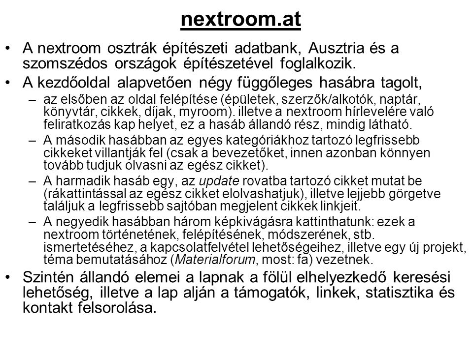 nextroom.at A nextroom osztrák építészeti adatbank, Ausztria és a szomszédos országok építészetével foglalkozik.