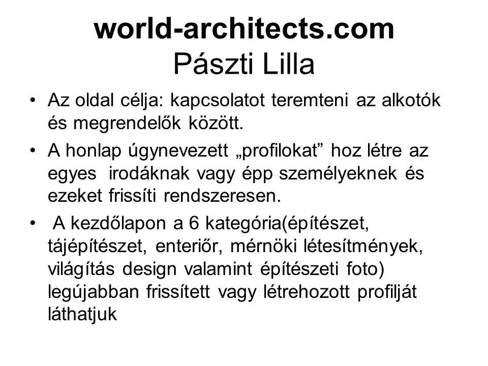 world-architects.com Pászti Lilla Az oldal célja: kapcsolatot teremteni az alkotók és megrendelők között.