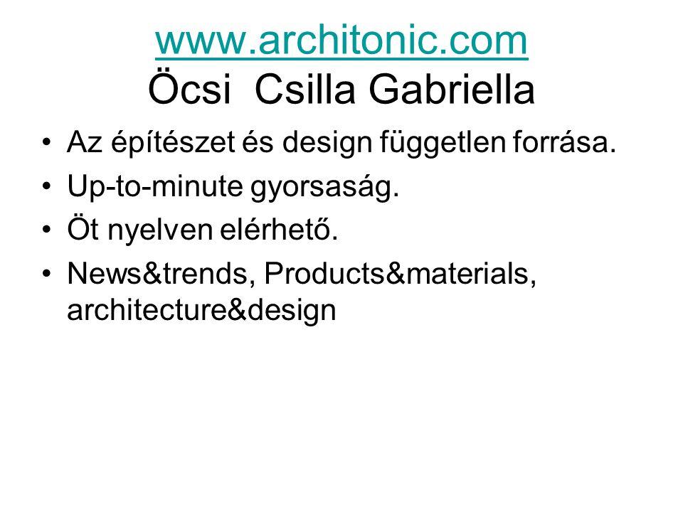 www.architonic.com www.architonic.com Öcsi Csilla Gabriella Az építészet és design független forrása.