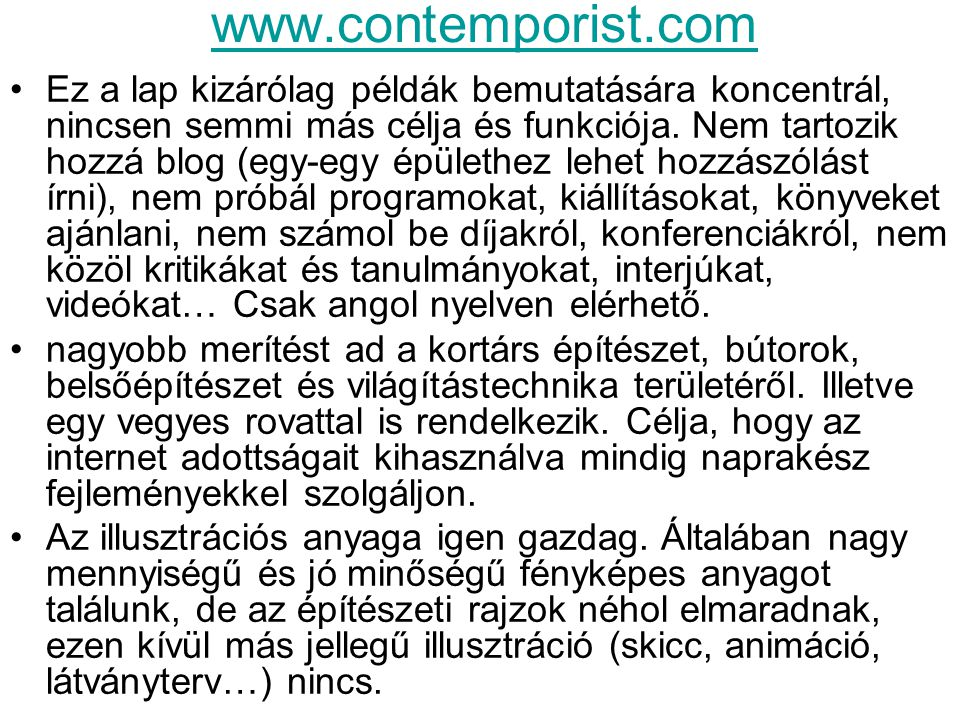 www.contemporist.com Ez a lap kizárólag példák bemutatására koncentrál, nincsen semmi más célja és funkciója.