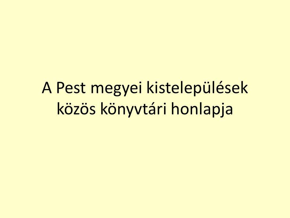 A Pest megyei kistelepülések közös könyvtári honlapja