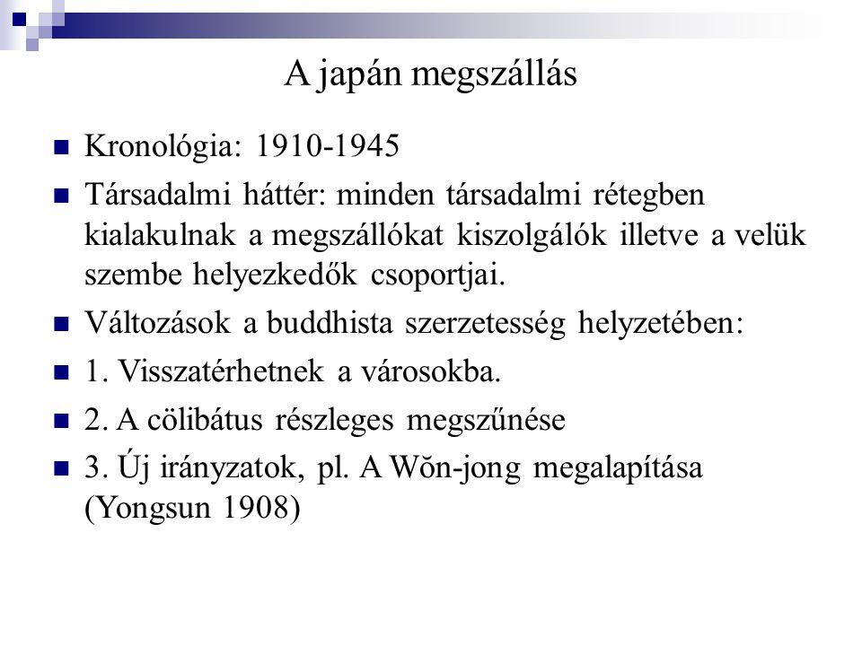 A japán megszállás Kronológia: 1910-1945 Társadalmi háttér: minden társadalmi rétegben kialakulnak a megszállókat kiszolgálók illetve a velük szembe helyezkedők csoportjai.