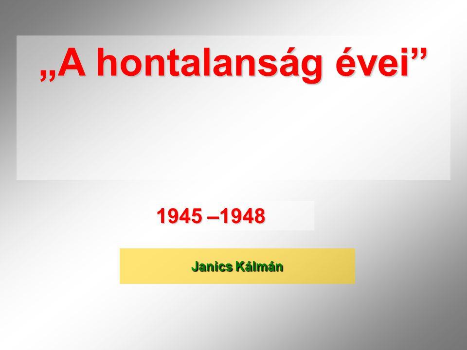 """Janics Kálmán """"A hontalanság évei"""" 1945 –1948"""