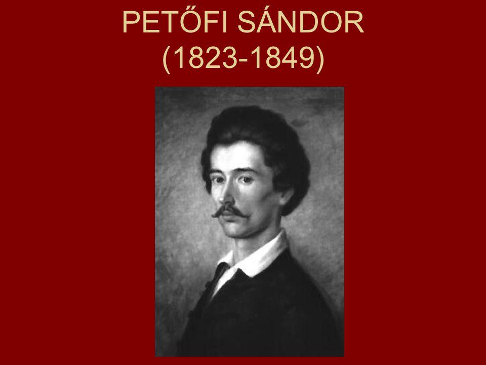 PETŐFI SÁNDOR (1823-1849)