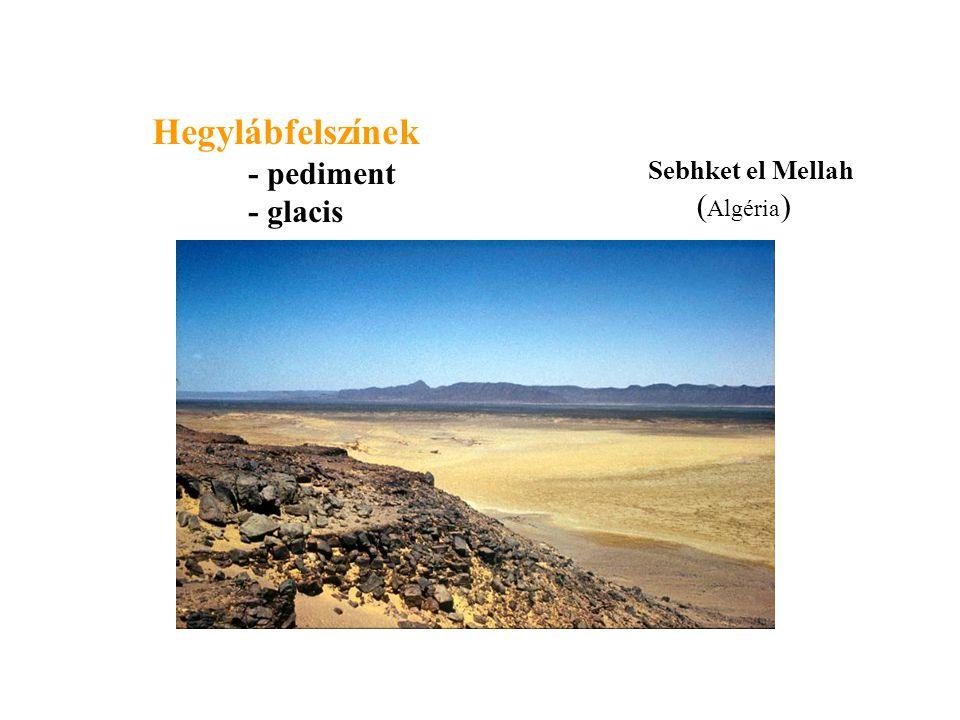Hegylábfelszínek - pediment - glacis Sebhket el Mellah ( Algéria )