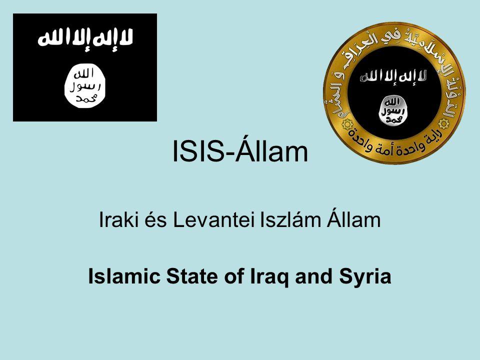 ISIS-Állam Iraki és Levantei Iszlám Állam Islamic State of Iraq and Syria