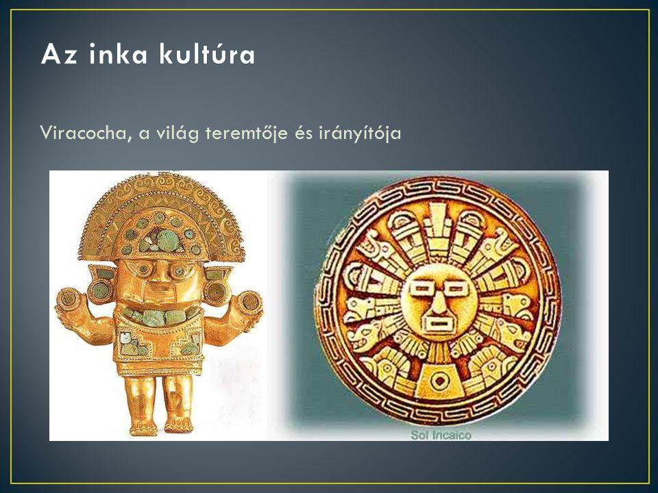 Viracocha, a világ teremtője és irányítója