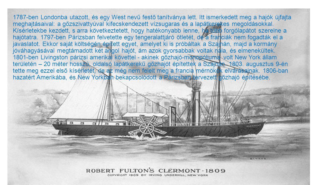 1787-ben Londonba utazott, és egy West nevű festő tanítványa lett. Itt ismerkedett meg a hajók újfajta meghajtásaival: a gőzszivattyúval kifecskendeze