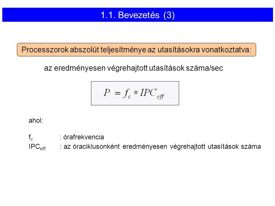 A futószalag logikai hosszának csőkkentése a futószalag fokozatok számának növelésével: F D E W W1W2 F1 F2 D1 D2E1E2 4.1.
