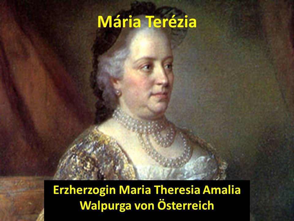 Mária Terézia Erzherzogin Maria Theresia Amalia Walpurga von Österreich