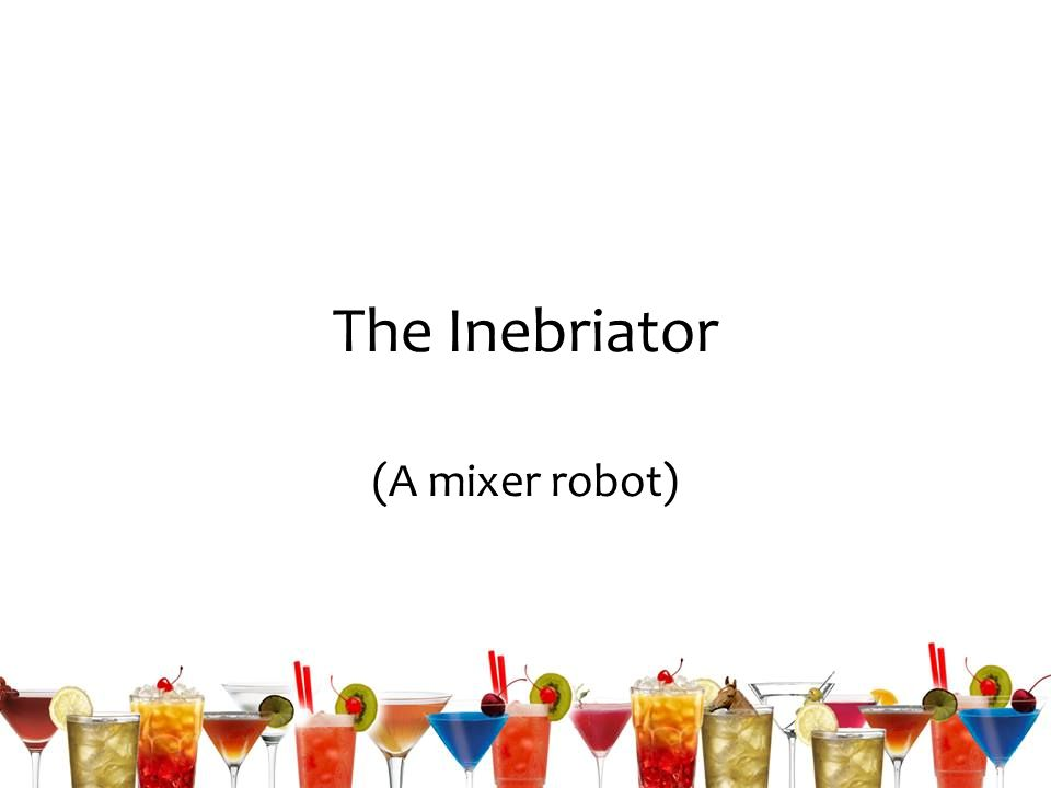 The Inebriator (A mixer robot)