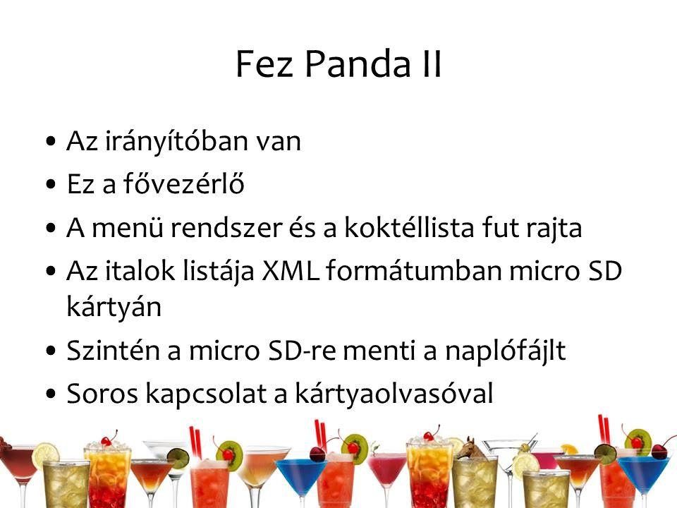 Fez Panda II Az irányítóban van Ez a fővezérlő A menü rendszer és a koktéllista fut rajta Az italok listája XML formátumban micro SD kártyán Szintén a micro SD-re menti a naplófájlt Soros kapcsolat a kártyaolvasóval