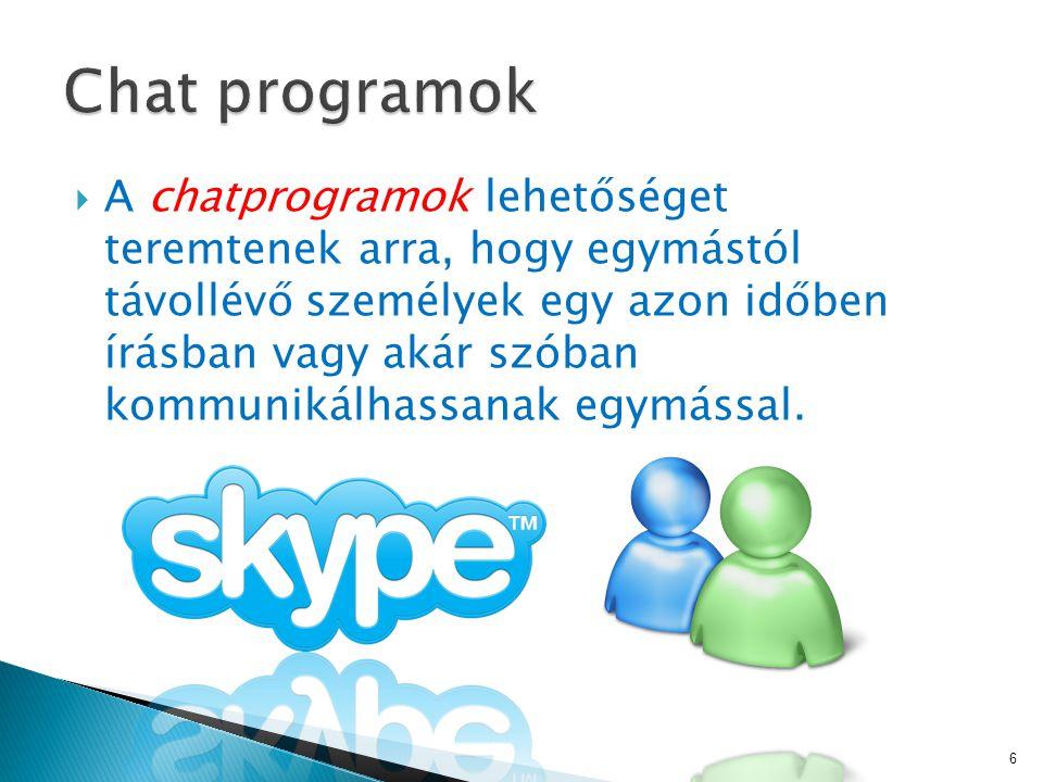  A chatprogramok lehetőséget teremtenek arra, hogy egymástól távollévő személyek egy azon időben írásban vagy akár szóban kommunikálhassanak egymással.