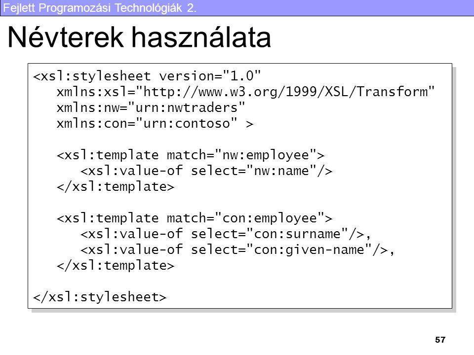 Fejlett Programozási Technológiák 2. 57 Névterek használata <xsl:stylesheet version=