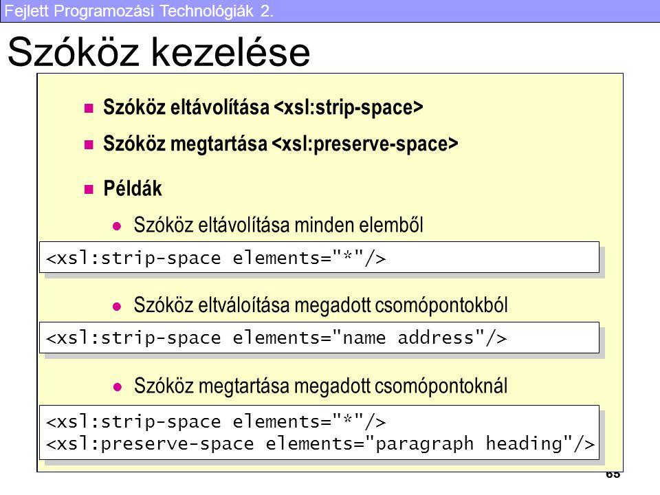 Fejlett Programozási Technológiák 2. 65 A B C Hello World a white space node a text node another text node Hello World Hello World Példák Szóköz eltáv
