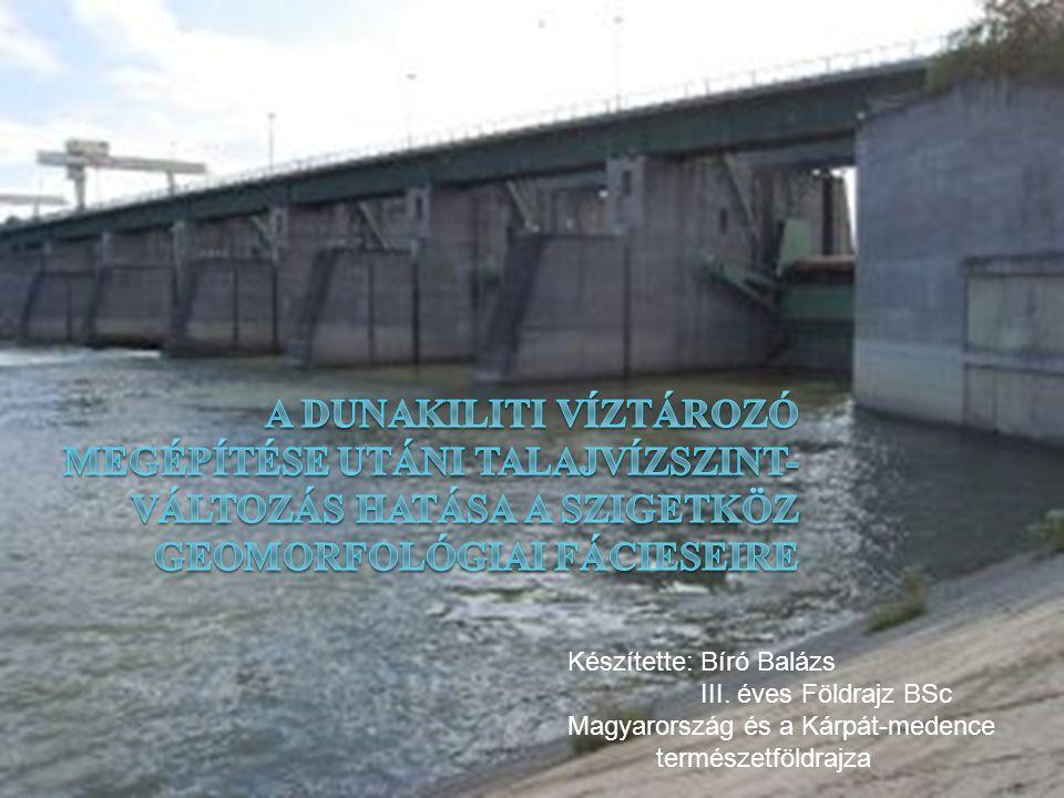 Készítette: Bíró Balázs III. éves Földrajz BSc Magyarország és a Kárpát-medence természetföldrajza