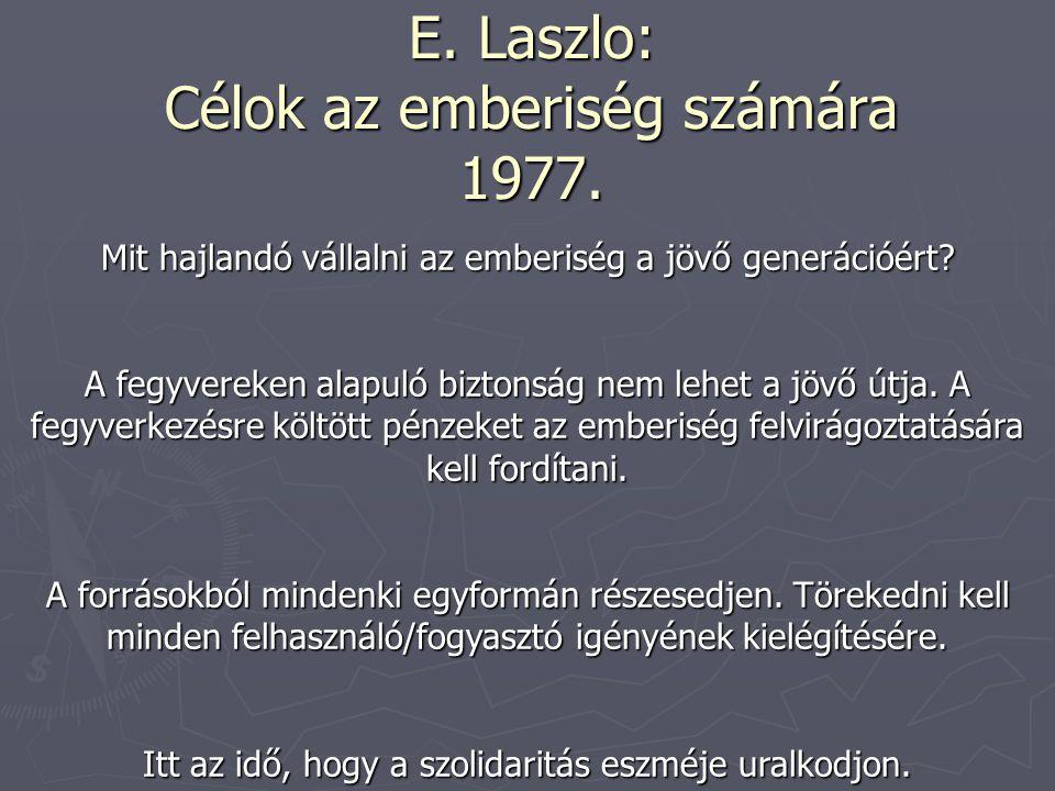 E. Laszlo: Célok az emberiség számára 1977.
