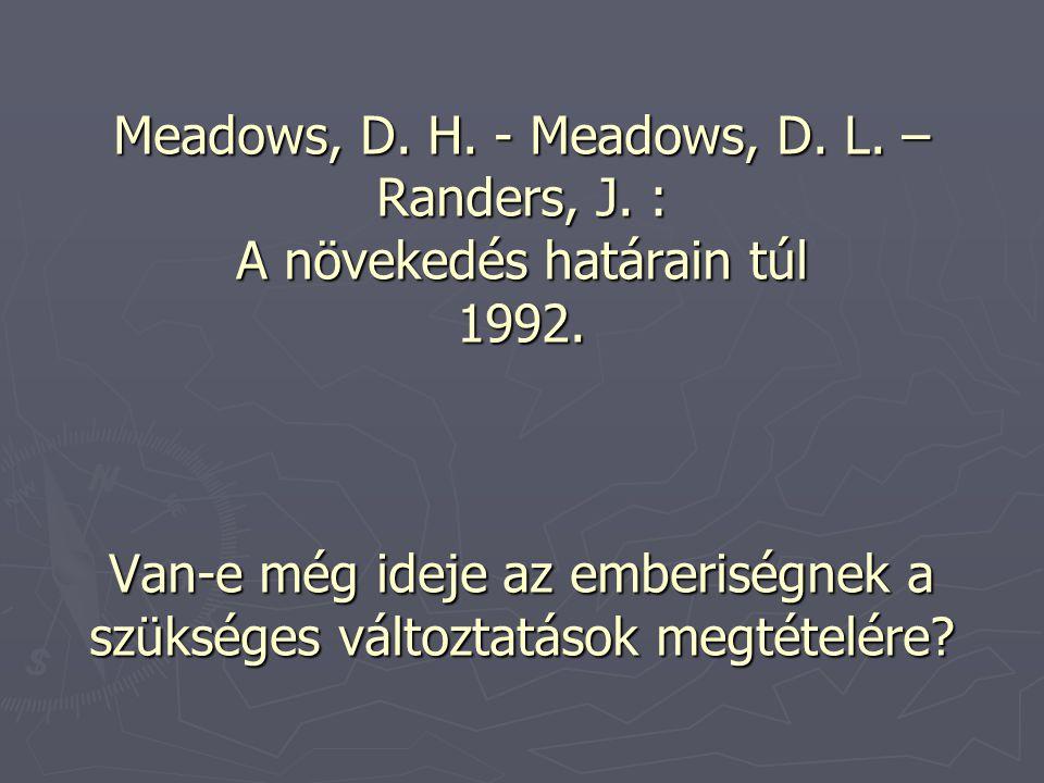Meadows, D. H. - Meadows, D. L. – Randers, J. : A növekedés határain túl 1992.