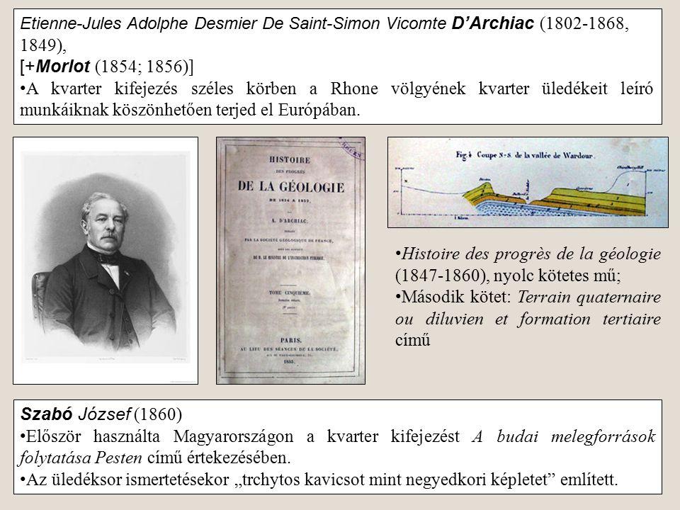 Histoire des progrès de la géologie (1847-1860), nyolc kötetes mű; Második kötet: Terrain quaternaire ou diluvien et formation tertiaire című Etienne-