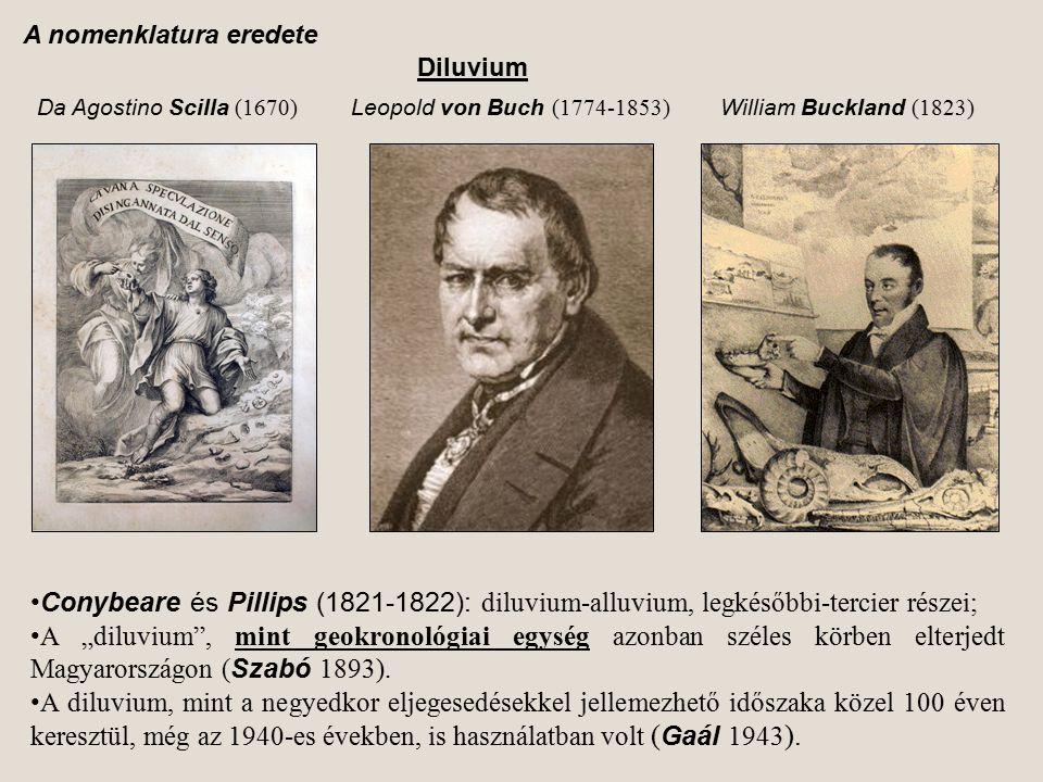 "A nomenklatura eredete Diluvium Conybeare és Pillips (1821-1822): diluvium-alluvium, legkésőbbi-tercier részei; A ""diluvium"", mint geokronológiai egys"