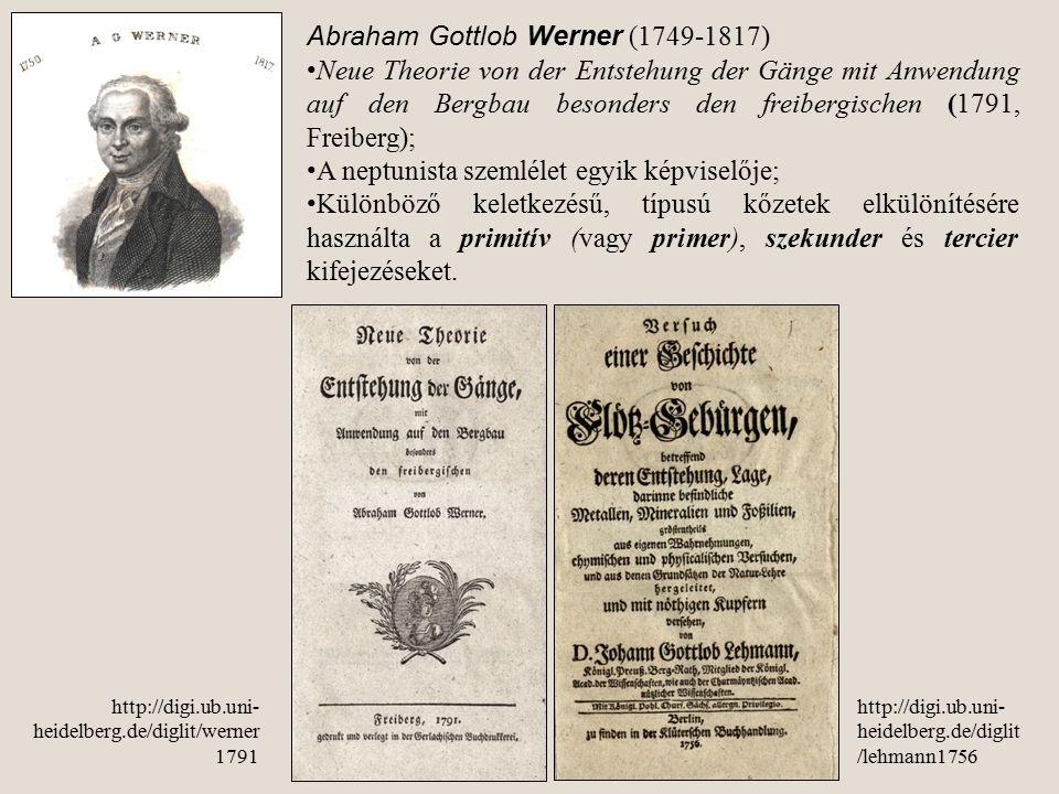 Abraham Gottlob Werner (1749-1817) Neue Theorie von der Entstehung der Gänge mit Anwendung auf den Bergbau besonders den freibergischen (1791, Freiber