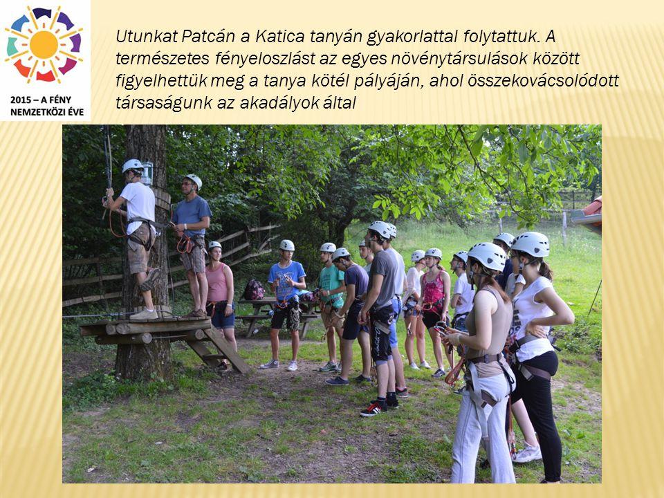Utunkat Patcán a Katica tanyán gyakorlattal folytattuk.