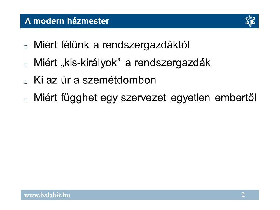 13 www.balabit.hu Összefoglalás Kit.adminisztrátort, out-source céget stb.