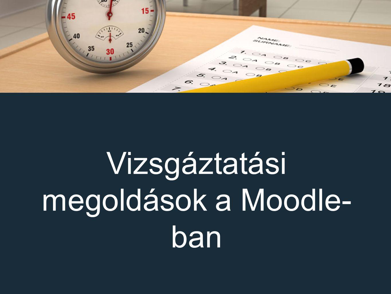 Vizsgáztatási megoldások a Moodle- ban