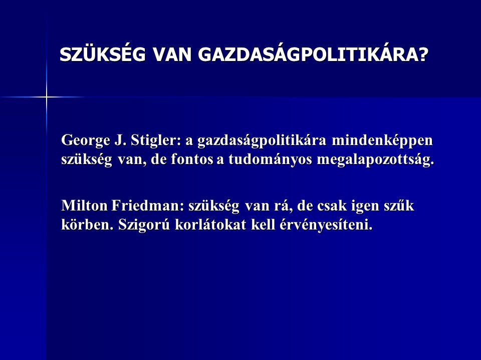 SZÜKSÉG VAN GAZDASÁGPOLITIKÁRA. George J.