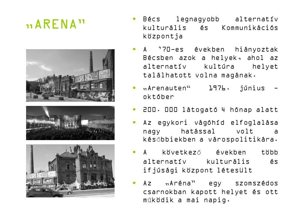 """""""ARENA Bécs legnagyobb alternatív kulturális és Kommunikációs központja A '70-es években hiányoztak Bécsben azok a helyek, ahol az alternatív kultúra helyet találhatott volna magának."""