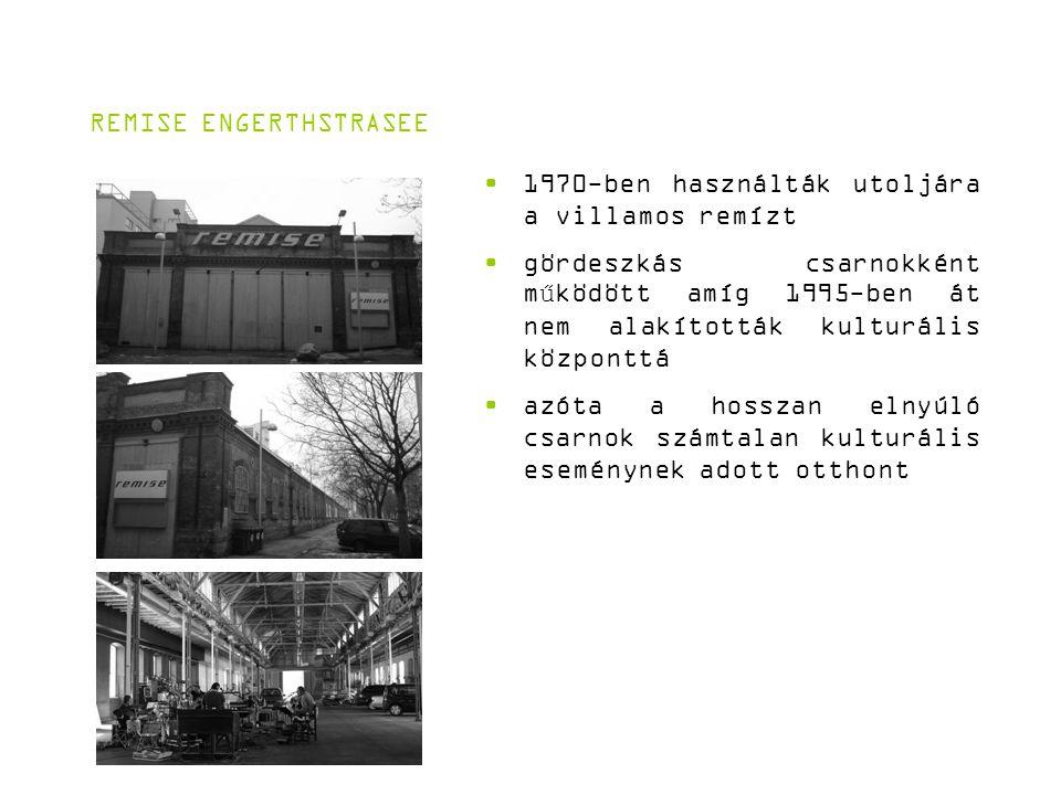 REMISE ENGERTHSTRASEE 1970-ben használták utoljára a villamos remízt gördeszkás csarnokként működött amíg 1995-ben át nem alakították kulturális központtá azóta a hosszan elnyúló csarnok számtalan kulturális eseménynek adott otthont
