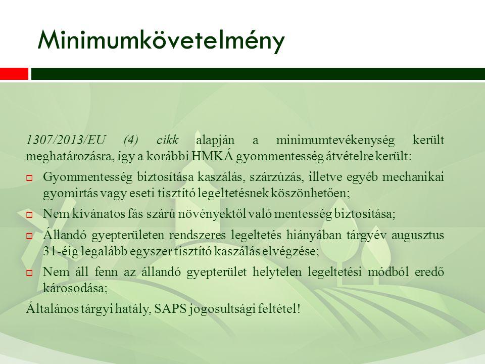 Minimumkövetelmény 1307/2013/EU (4) cikk alapján a minimumtevékenység került meghatározásra, így a korábbi HMKÁ gyommentesség átvételre került:  Gyom