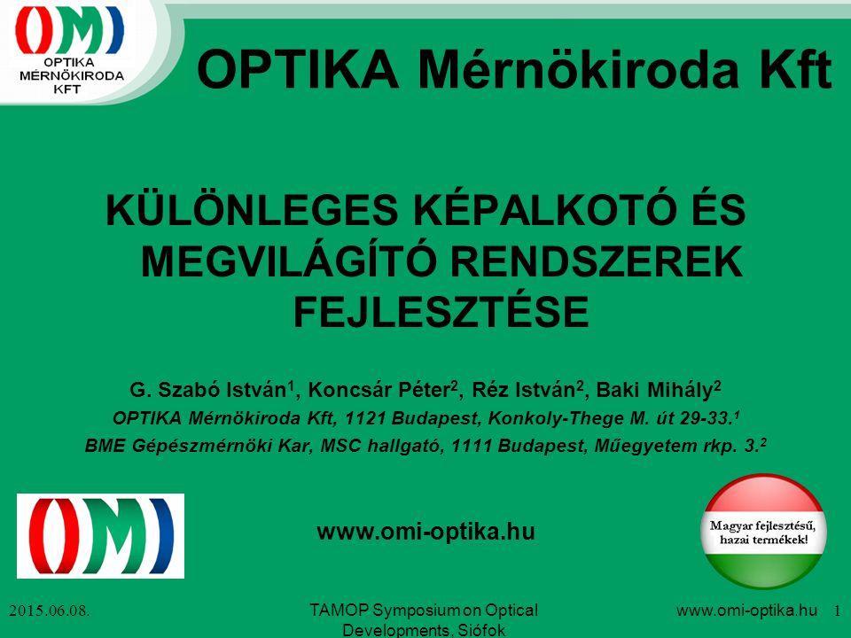 ImageFrame objektívek Cél: expozíciós idő minimalizálása 2015.06.08.www.omi-optika.hu 12TAMOP Symposium on Optical Developments, Siófok F300mm/ F2.8 + 107/700 F100mm/ F2 F50mm/ F1.2