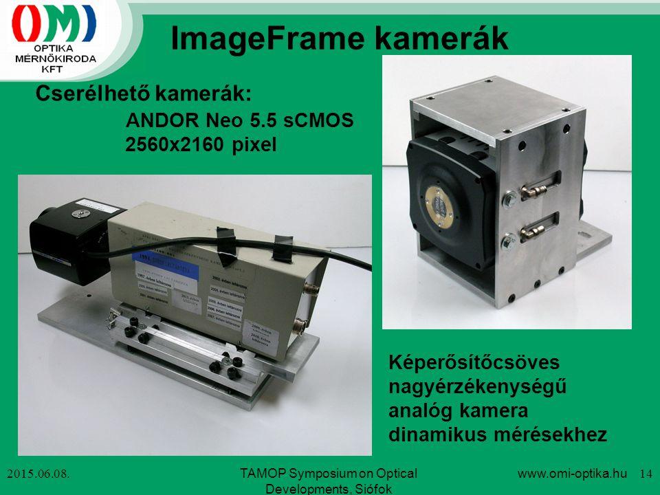 ImageFrame kamerák 2015.06.08.www.omi-optika.hu 14TAMOP Symposium on Optical Developments, Siófok Képerősítőcsöves nagyérzékenységű analóg kamera dina