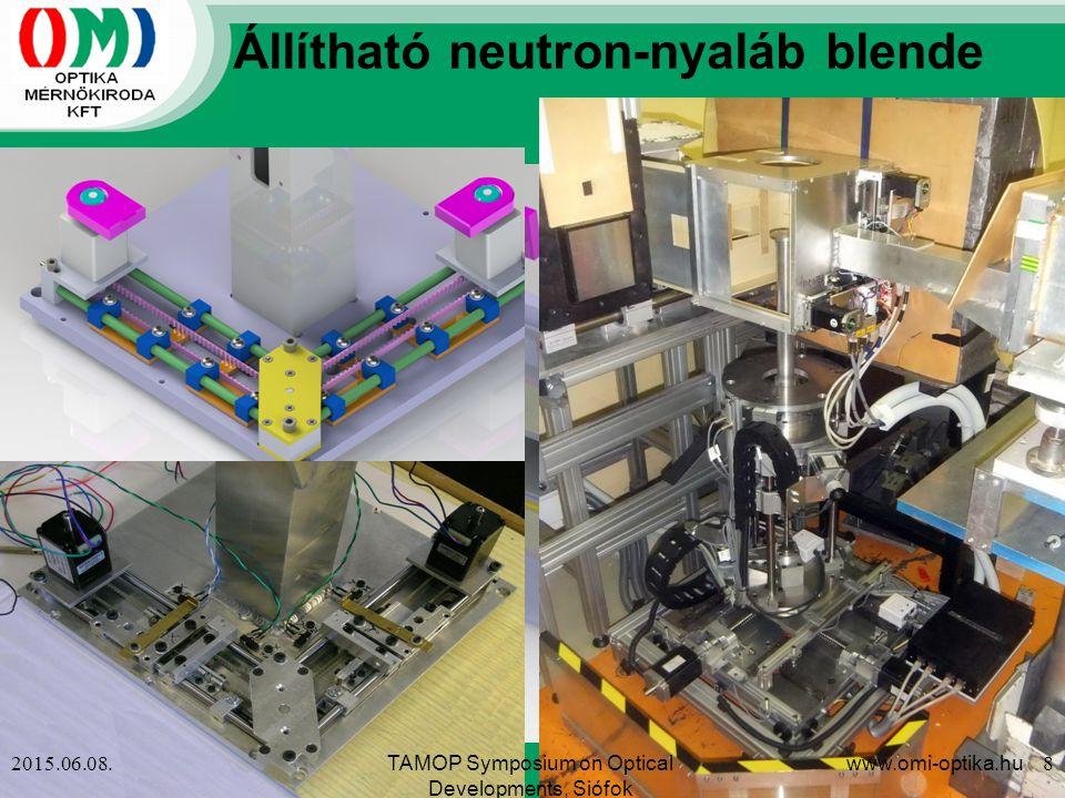 Állítható neutron-nyaláb blende 2015.06.08.www.omi-optika.hu 8TAMOP Symposium on Optical Developments, Siófok