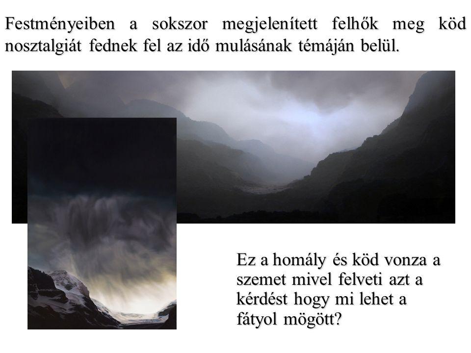 Festményeiben a sokszor megjelenített felhők meg köd nosztalgiát fednek fel az idő mulásának témáján belül. Ez a homály és köd vonza a szemet mivel fe