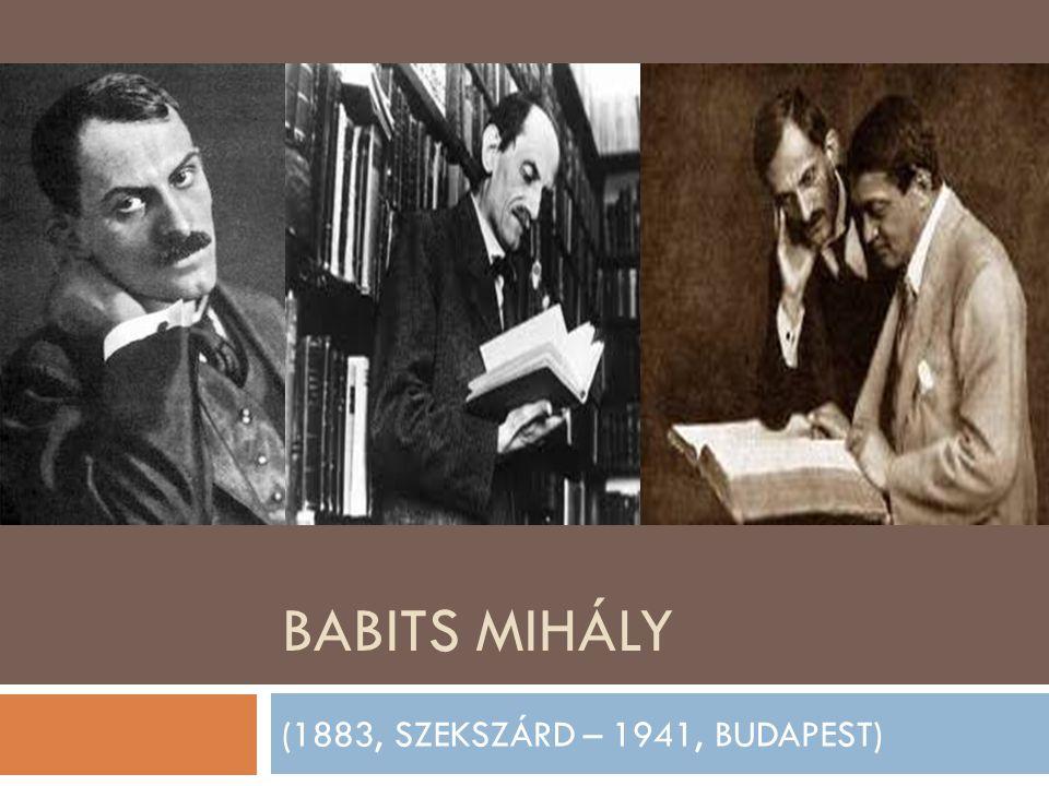 BABITS MIHÁLY (1883, SZEKSZÁRD – 1941, BUDAPEST)