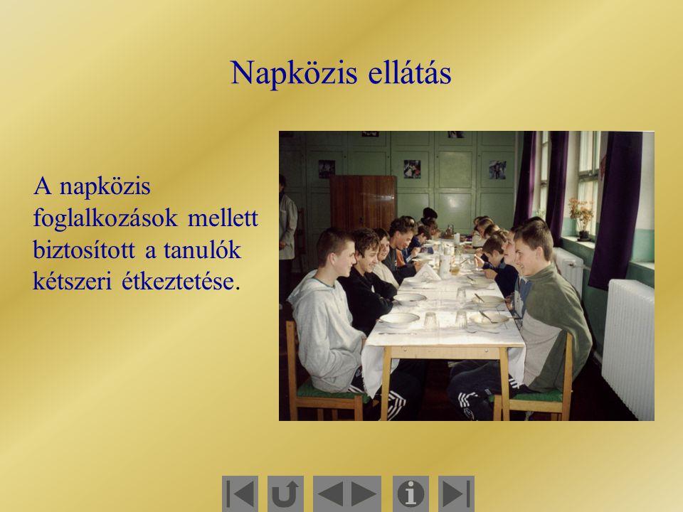 Napközis ellátás A napközis foglalkozások mellett biztosított a tanulók kétszeri étkeztetése.