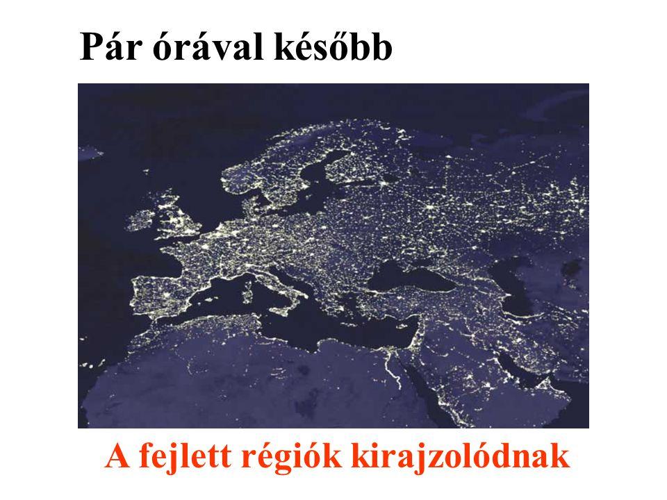 A fejlett régiók kirajzolódnak Pár órával később