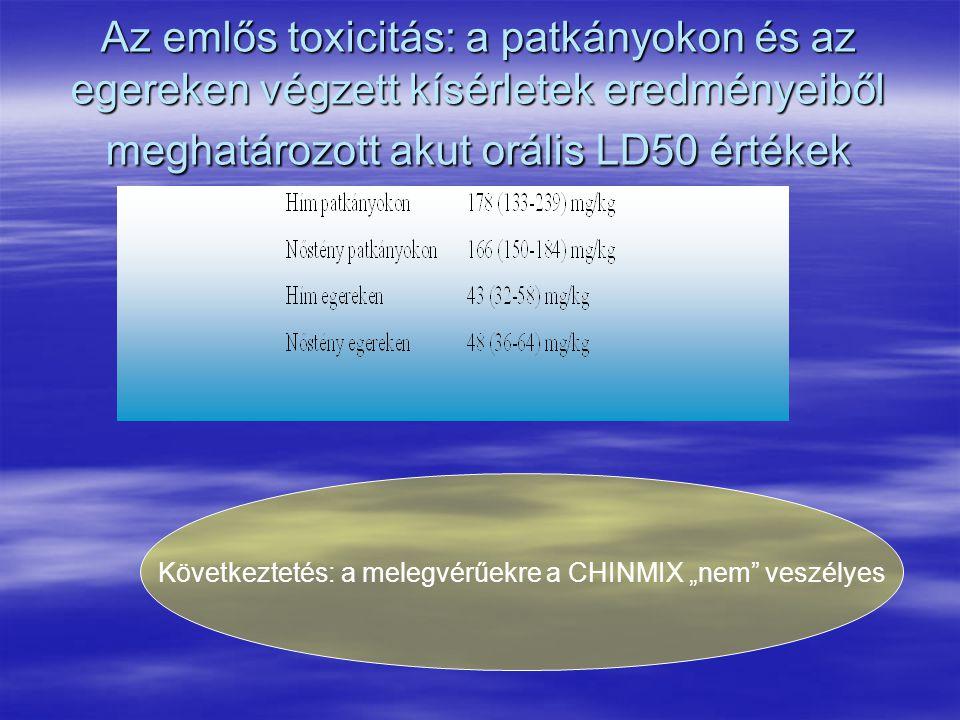 """Az emlős toxicitás: a patkányokon és az egereken végzett kísérletek eredményeiből meghatározott akut orális LD50 értékek Következtetés: a melegvérűekre a CHINMIX """"nem veszélyes"""