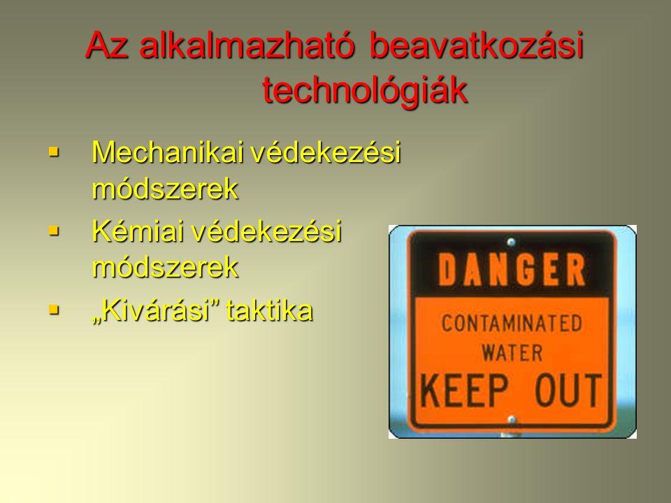 """Az alkalmazható beavatkozási technológiák  Mechanikai védekezési módszerek  Kémiai védekezési módszerek  """"Kivárási taktika"""