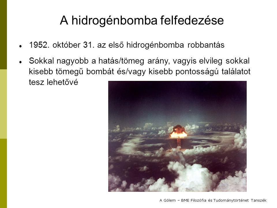 De az első hidrogénbomba még 60 tonnás volt.A sokkal könnyebb, 10 tonnás verziót csak 1954.