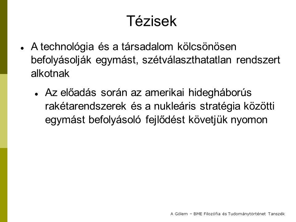Technológiai indeterminizmus: a technológiai fejlesztés nem választható el a szervezeti, politikai és gazdasági környezettől.