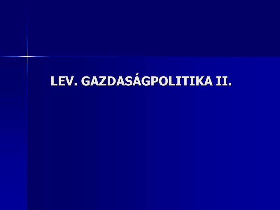 LEV. GAZDASÁGPOLITIKA II.