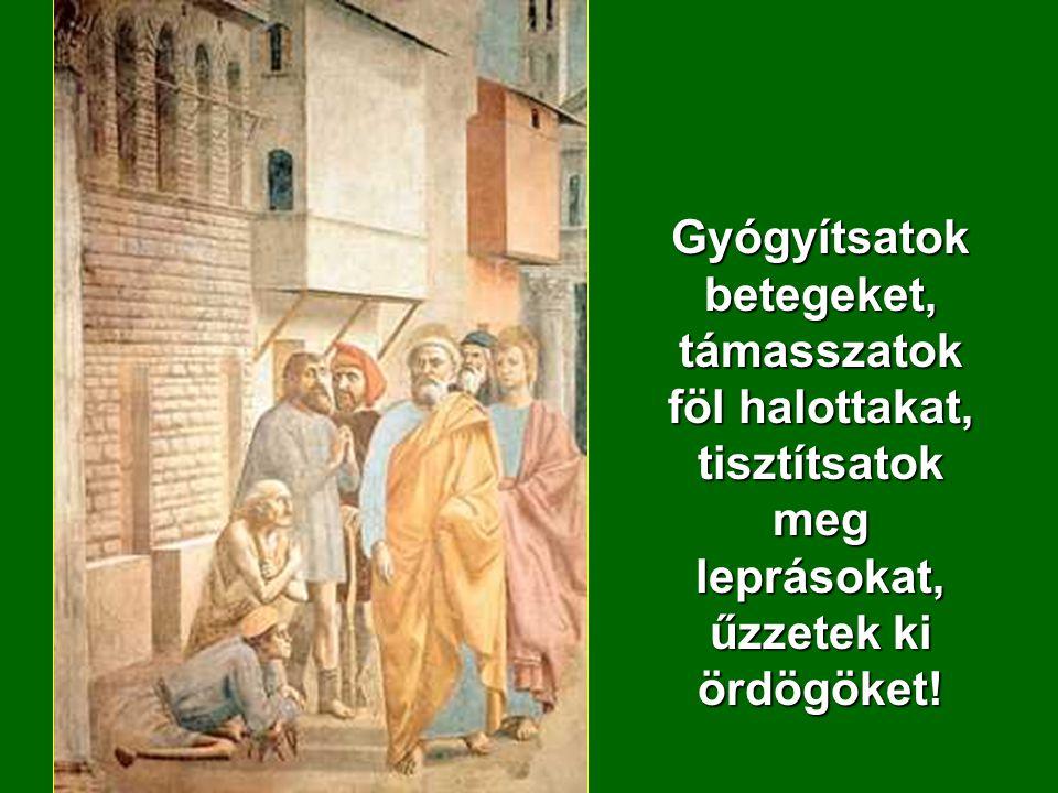 Menjetek és hirdessétek:,,Elközelgett a mennyek országa!''